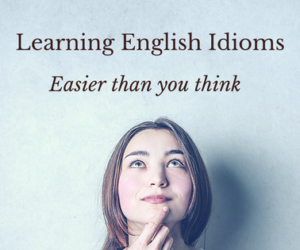 100 IDIOMS YOU MUST KNOW